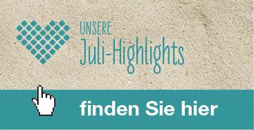 Juli-Highlights