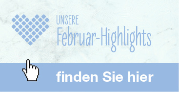 Februar-Highlights